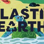 How Plastic Pollution Affects Our Planet: From Mountain Top to Ocean Floor